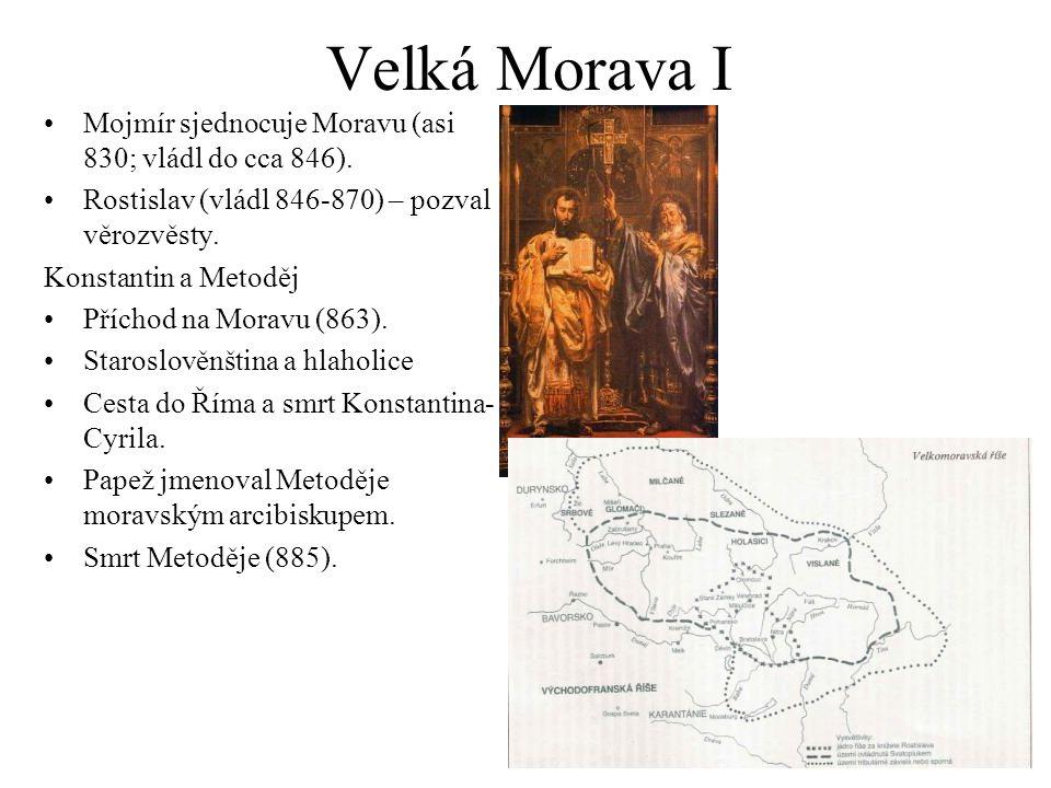 Velká Morava I Mojmír sjednocuje Moravu (asi 830; vládl do cca 846).