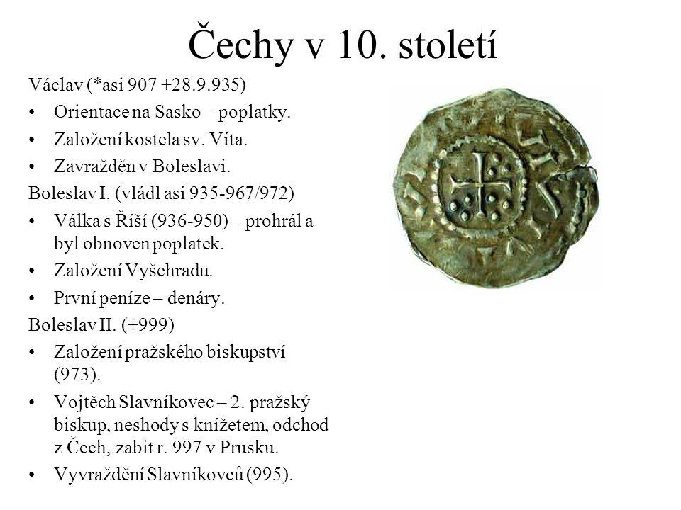 Čechy v 10. století Václav (*asi 907 +28.9.935)