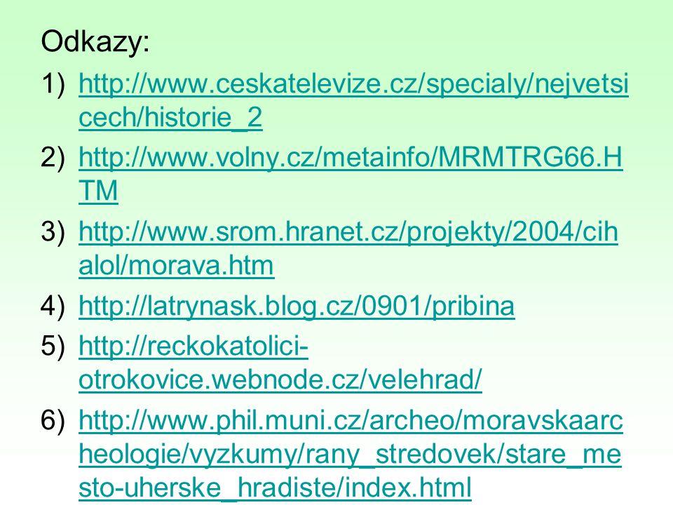 Odkazy: http://www.ceskatelevize.cz/specialy/nejvetsicech/historie_2