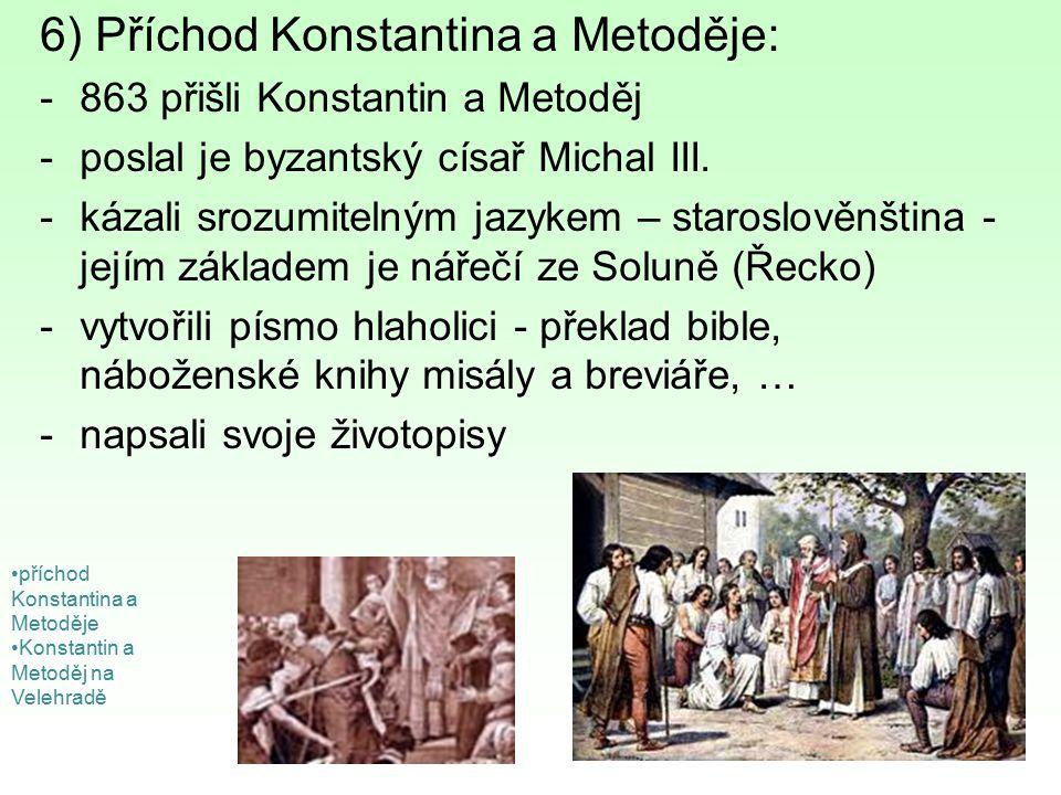 6) Příchod Konstantina a Metoděje: