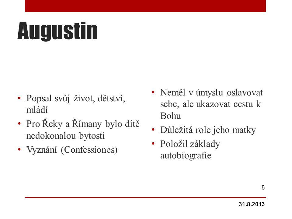 Augustin Neměl v úmyslu oslavovat sebe, ale ukazovat cestu k Bohu