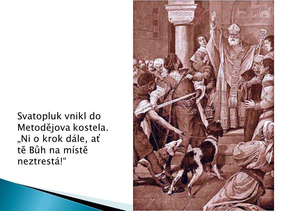 Svatopluk vnikl do Metodějova kostela