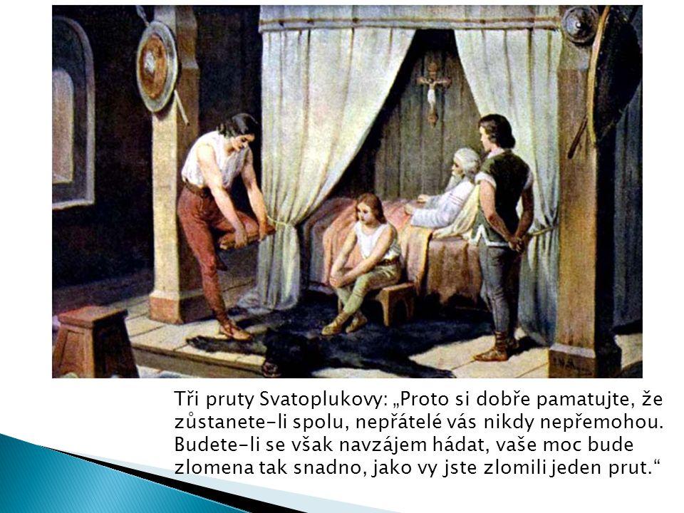 """Tři pruty Svatoplukovy: """"Proto si dobře pamatujte, že zůstanete-li spolu, nepřátelé vás nikdy nepřemohou."""