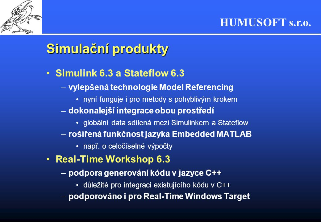 Simulační produkty Simulink 6.3 a Stateflow 6.3 Real-Time Workshop 6.3