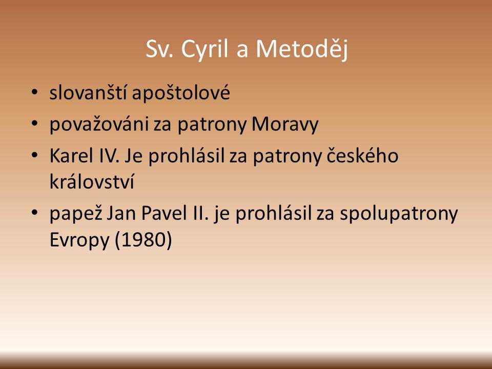 Sv. Cyril a Metoděj slovanští apoštolové považováni za patrony Moravy