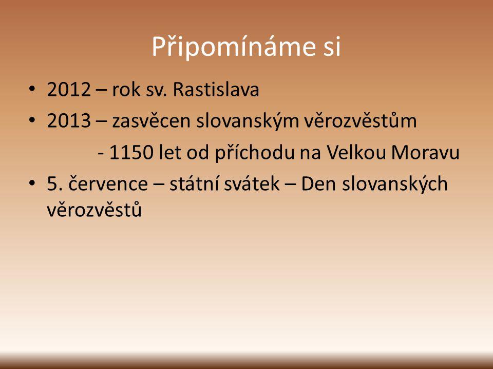 Připomínáme si 2012 – rok sv. Rastislava