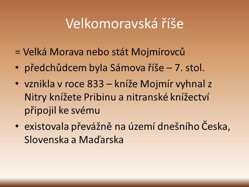 Velkomoravská říše = Velká Morava nebo stát Mojmírovců