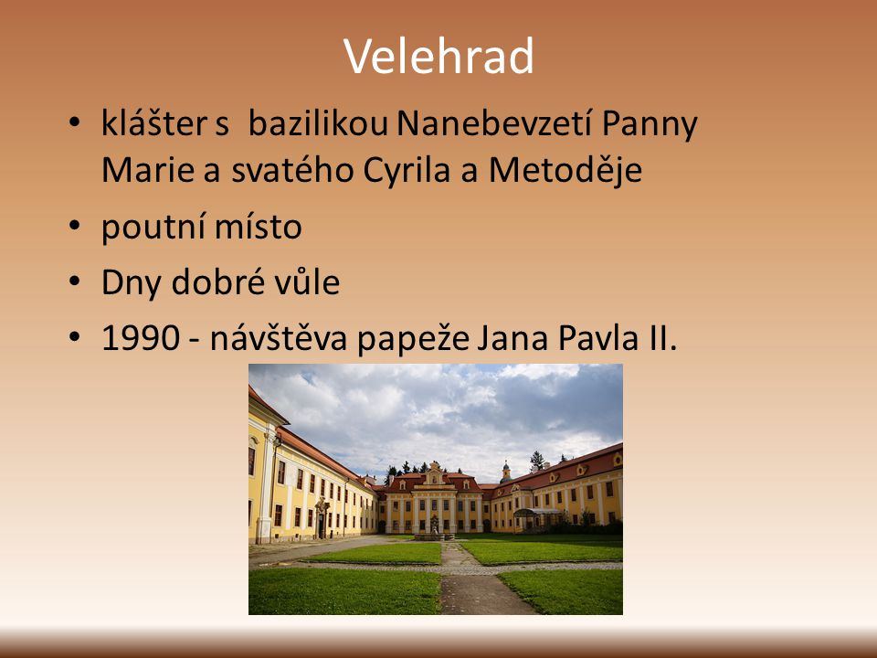 Velehrad klášter s bazilikou Nanebevzetí Panny Marie a svatého Cyrila a Metoděje. poutní místo. Dny dobré vůle.
