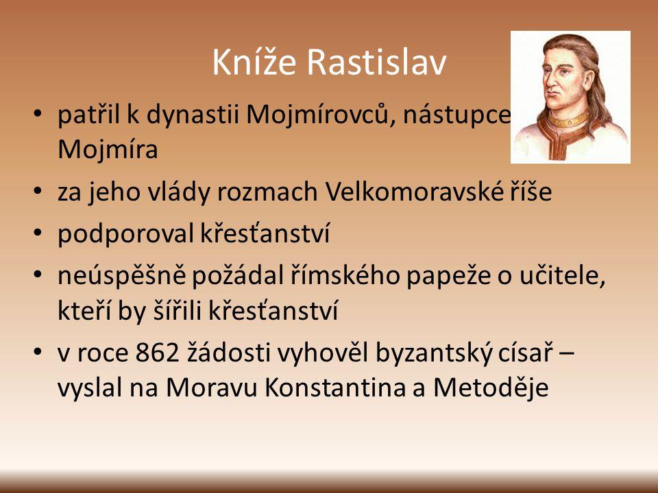 Kníže Rastislav patřil k dynastii Mojmírovců, nástupce Mojmíra