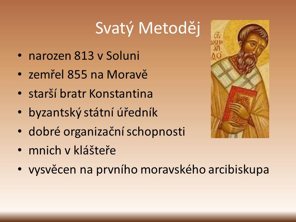 Svatý Metoděj narozen 813 v Soluni zemřel 855 na Moravě