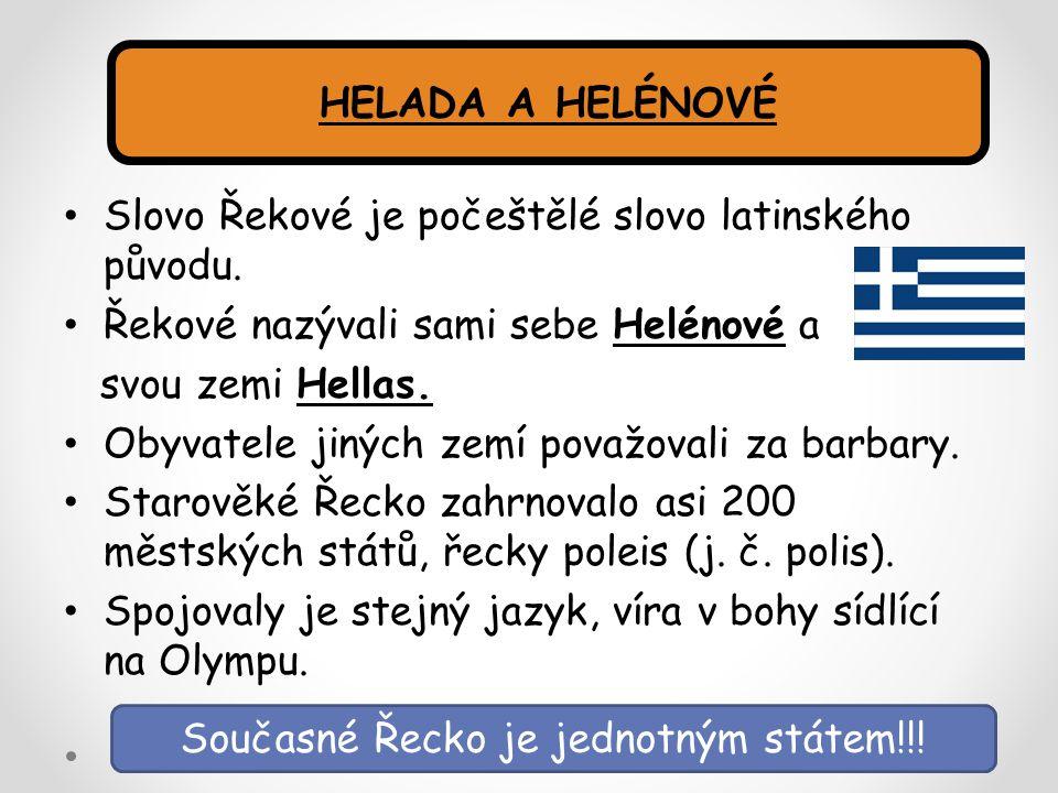 Současné Řecko je jednotným státem!!!