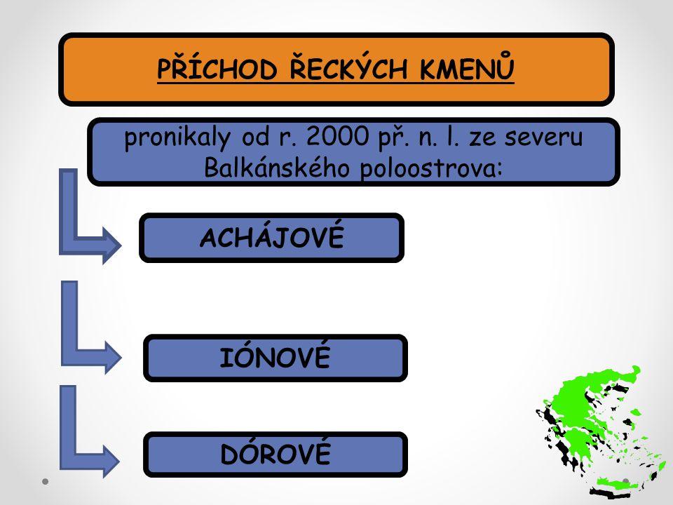 pronikaly od r. 2000 př. n. l. ze severu Balkánského poloostrova: