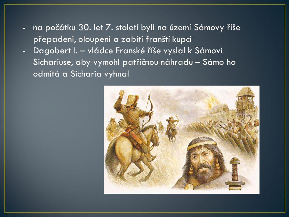 na počátku 30. let 7. století byli na území Sámovy říše přepadeni, oloupeni a zabiti franští kupci