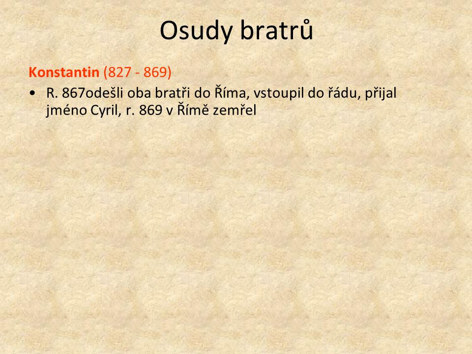 Osudy bratrů Konstantin (827 - 869)