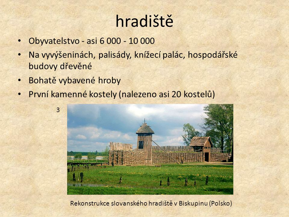 hradiště Obyvatelstvo - asi 6 000 - 10 000