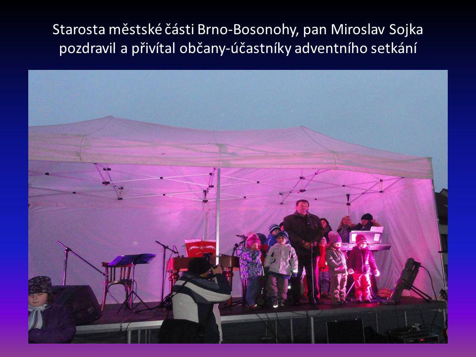 Starosta městské části Brno-Bosonohy, pan Miroslav Sojka pozdravil a přivítal občany-účastníky adventního setkání