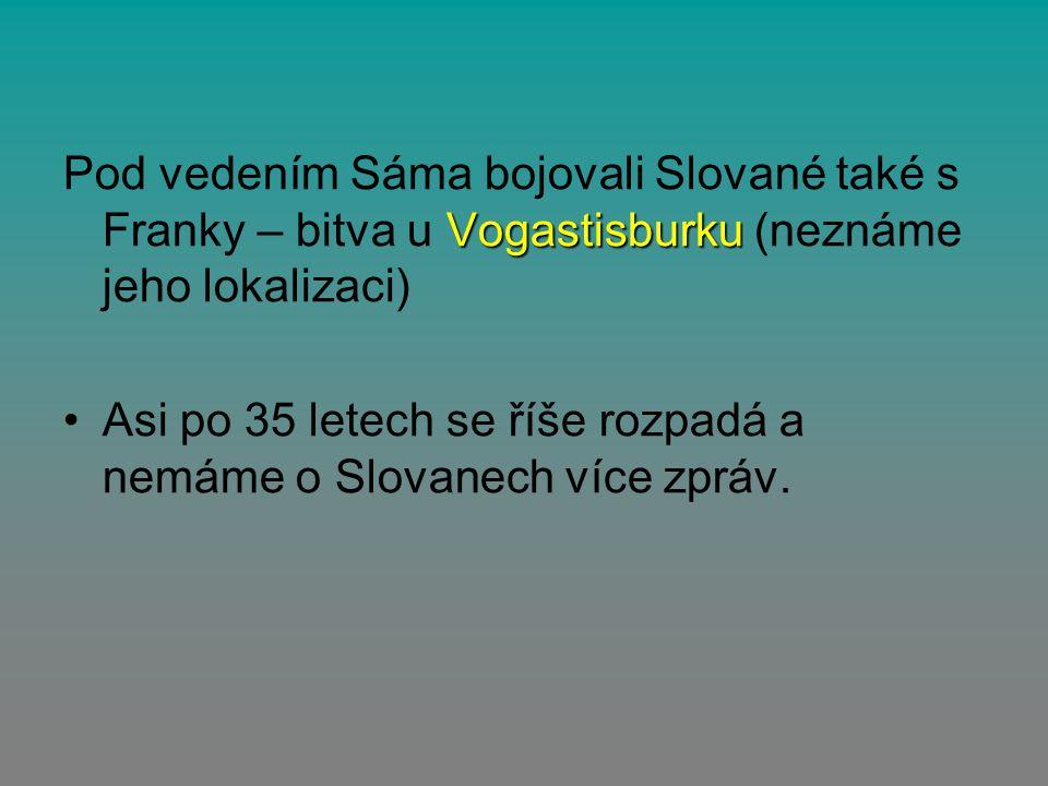 Pod vedením Sáma bojovali Slované také s Franky – bitva u Vogastisburku (neznáme jeho lokalizaci)