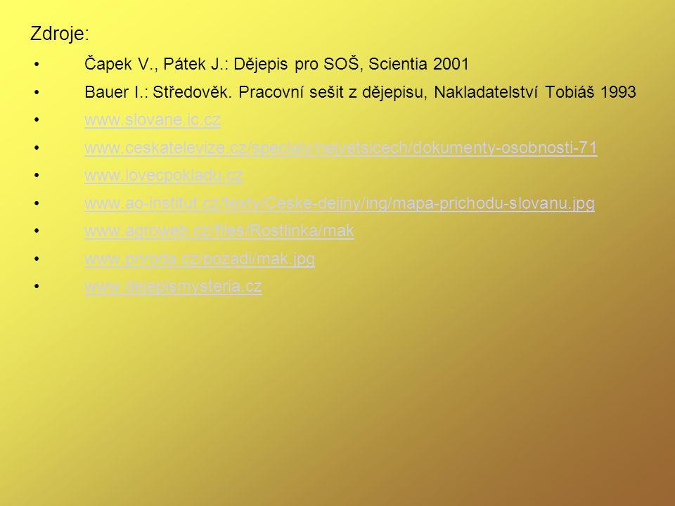 Zdroje: Čapek V., Pátek J.: Dějepis pro SOŠ, Scientia 2001