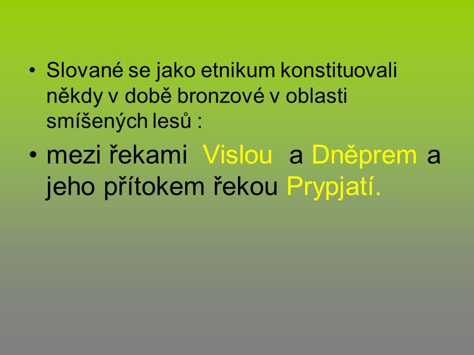 mezi řekami Vislou a Dněprem a jeho přítokem řekou Prypjatí.