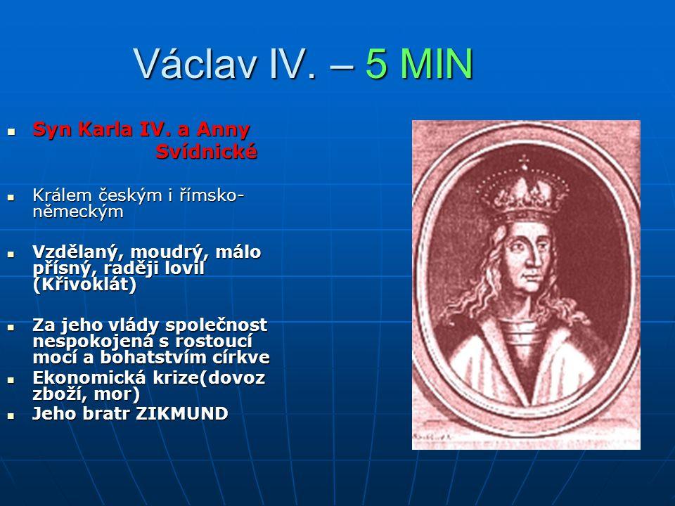 Václav IV. – 5 MIN Syn Karla IV. a Anny Svídnické