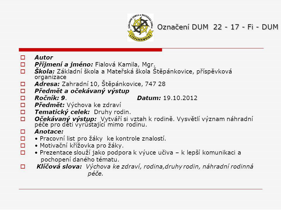Označení DUM 22 - 17 - Fi - DUM Autor