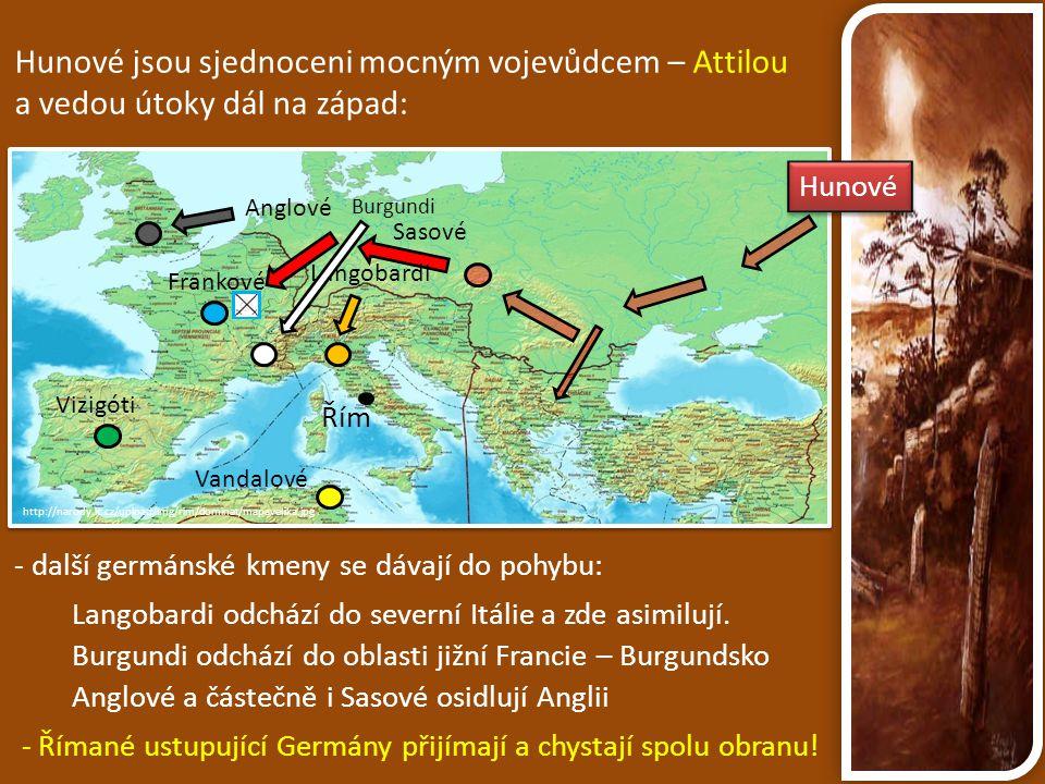 Hunové jsou sjednoceni mocným vojevůdcem – Attilou