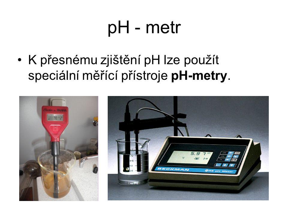 pH - metr K přesnému zjištění pH lze použít speciální měřící přístroje pH-metry.