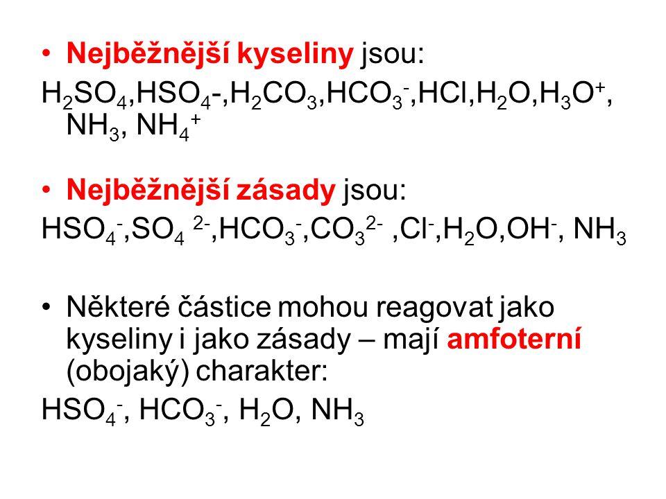 Nejběžnější kyseliny jsou: