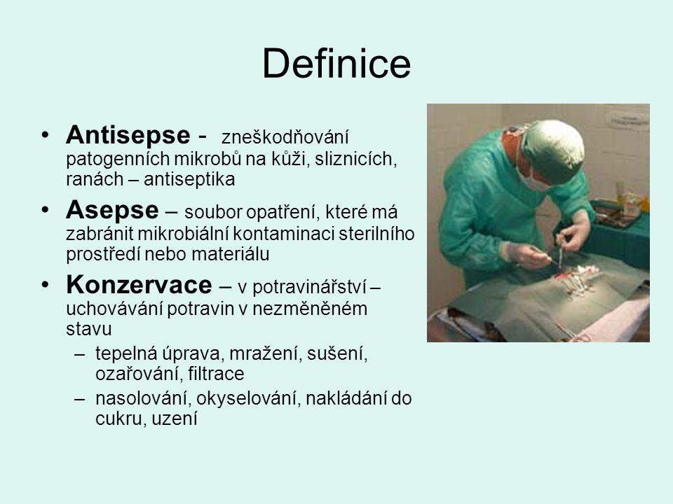 Definice Antisepse - zneškodňování patogenních mikrobů na kůži, sliznicích, ranách – antiseptika.