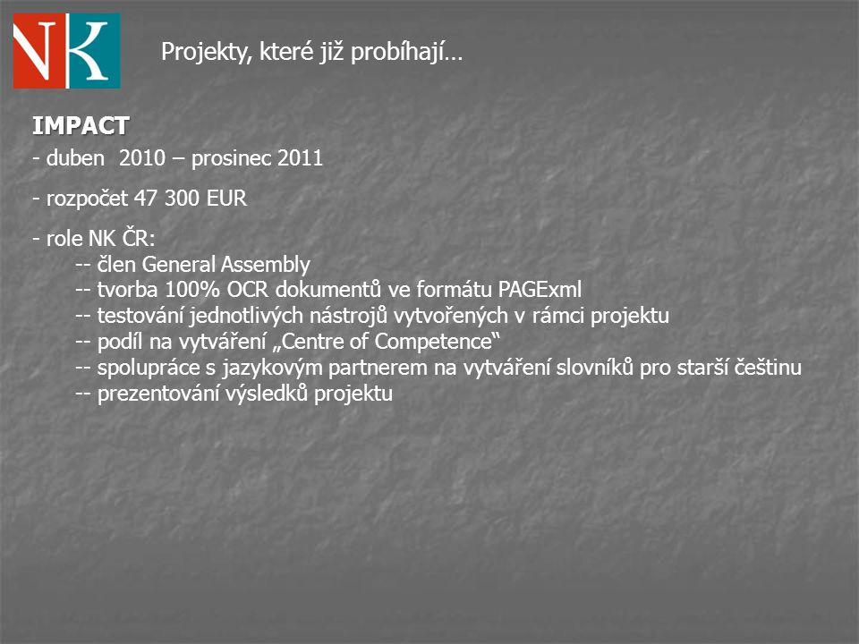Projekty, které již probíhají…