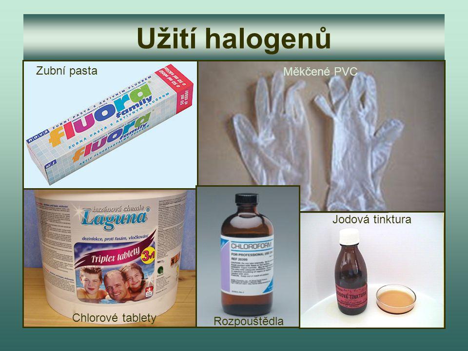 Užití halogenů Zubní pasta Měkčené PVC Jodová tinktura