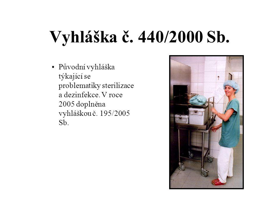 Vyhláška č. 440/2000 Sb. Původní vyhláška týkající se problematiky sterilizace a dezinfekce.