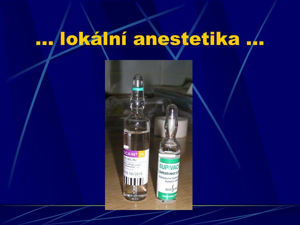 ... lokální anestetika ...