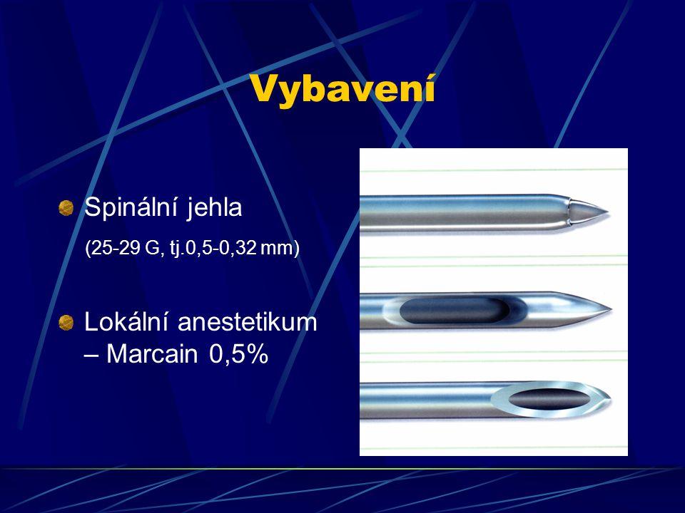 Vybavení Spinální jehla Lokální anestetikum – Marcain 0,5%