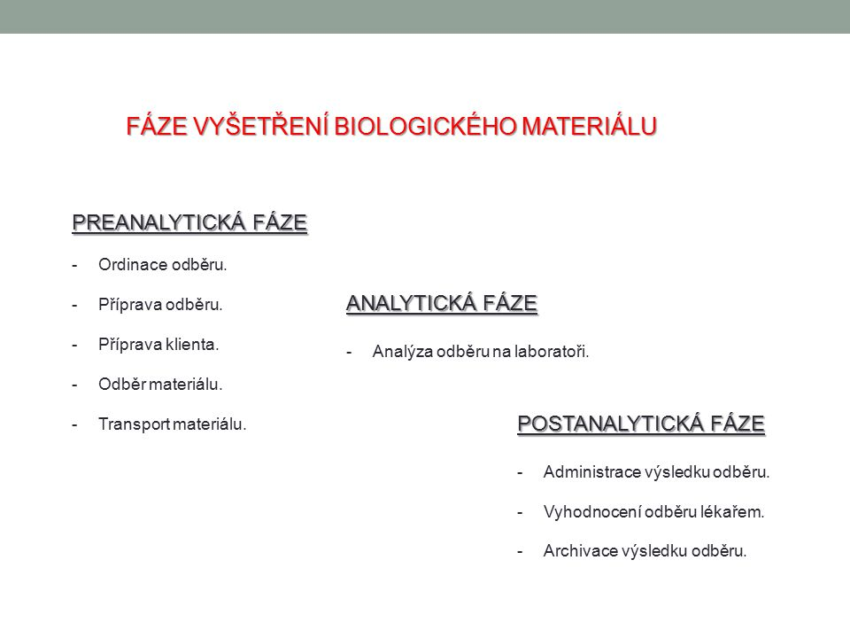 FÁZE VYŠETŘENÍ BIOLOGICKÉHO MATERIÁLU