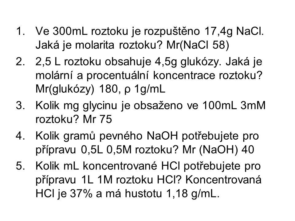 Ve 300mL roztoku je rozpuštěno 17,4g NaCl. Jaká je molarita roztoku