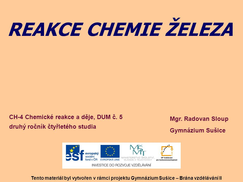 REAKCE CHEMIE ŽELEZA CH-4 Chemické reakce a děje, DUM č. 5