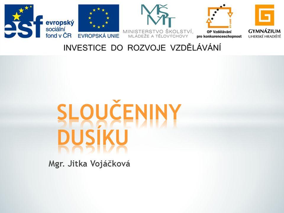 SLOUČENINY DUSÍKU Mgr. Jitka Vojáčková