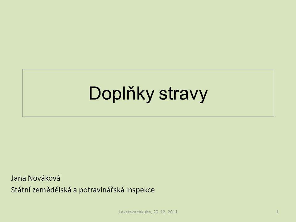 Jana Nováková Státní zemědělská a potravinářská inspekce