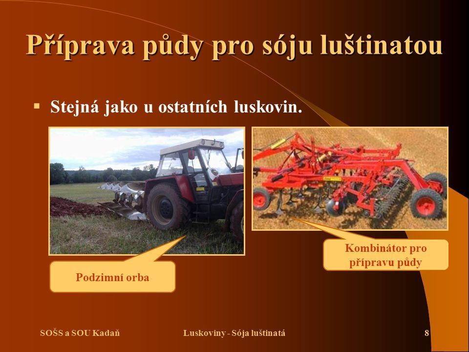 Příprava půdy pro sóju luštinatou