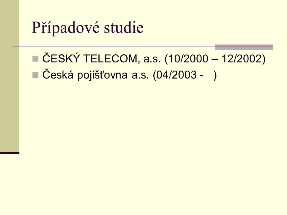 Případové studie ČESKÝ TELECOM, a.s. (10/2000 – 12/2002)