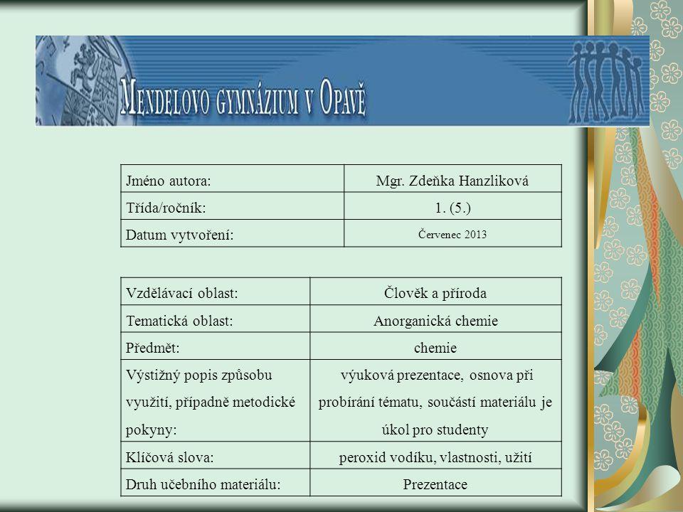 peroxid vodíku, vlastnosti, užití