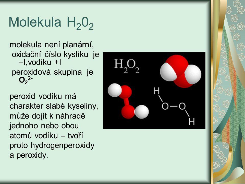 Molekula H202 molekula není planární,