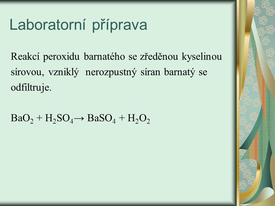 Laboratorní příprava Reakcí peroxidu barnatého se zředěnou kyselinou