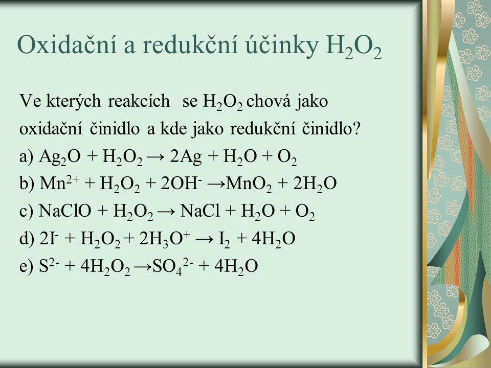 Oxidační a redukční účinky H2O2