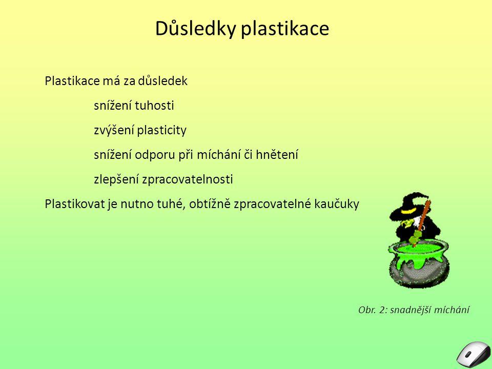 Důsledky plastikace Plastikace má za důsledek snížení tuhosti