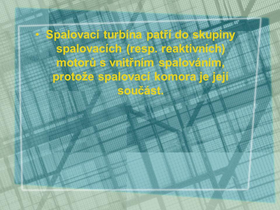 Spalovací turbína patří do skupiny spalovacích (resp