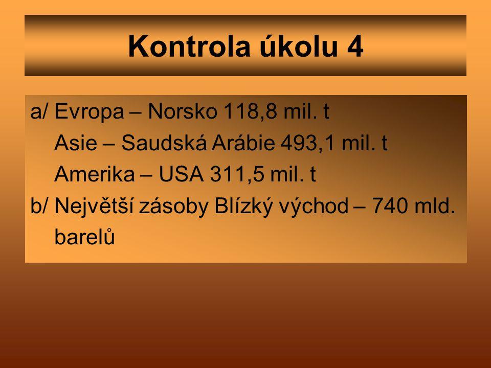 Kontrola úkolu 4 a/ Evropa – Norsko 118,8 mil. t