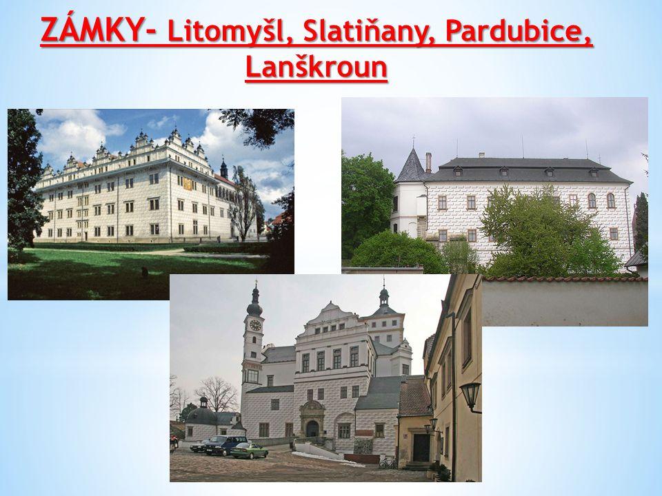 ZÁMKY- Litomyšl, Slatiňany, Pardubice, Lanškroun