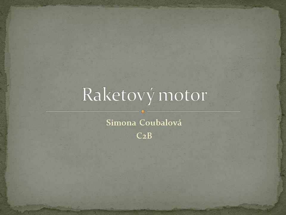 Raketový motor Simona Coubalová C2B